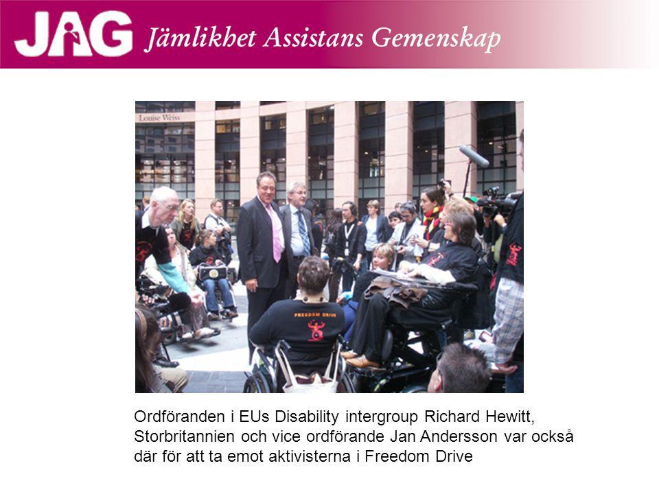 Ordföranden i EUs Disability intergroup Richard Hewitt, Storbritannien och vice ordförande Jan Andersson var också där för att ta emot aktivisterna i