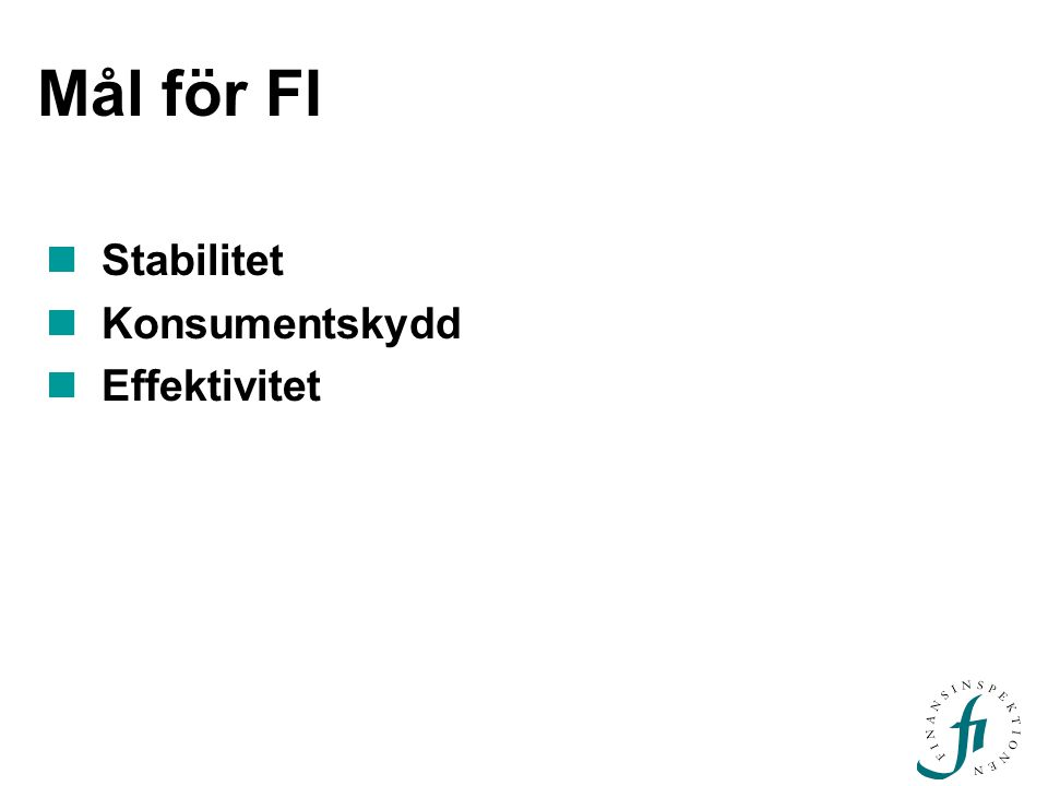 Mål för FI Stabilitet Konsumentskydd Effektivitet