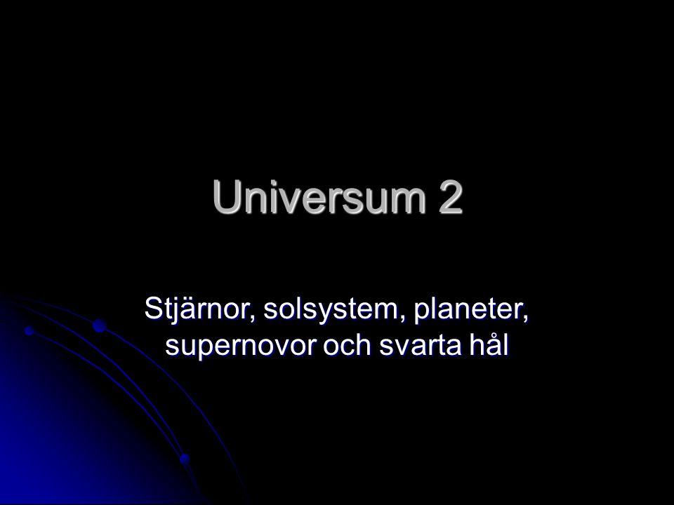 Universum 2 Stjärnor, solsystem, planeter, supernovor och svarta hål