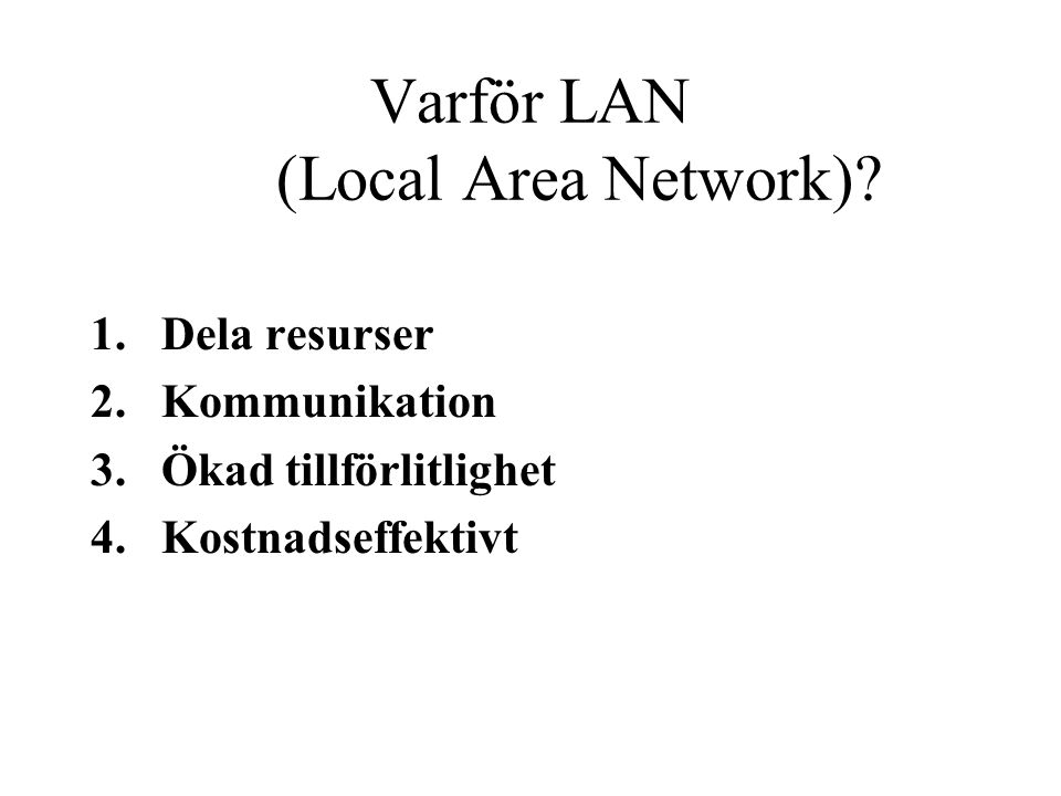 Varför LAN (Local Area Network).