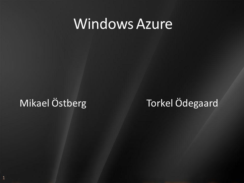 1 Windows Azure Mikael ÖstbergTorkel Ödegaard