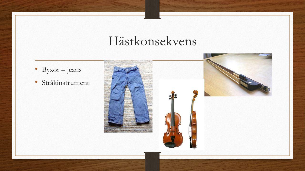 Hästkonsekvens Byxor – jeans Stråkinstrument