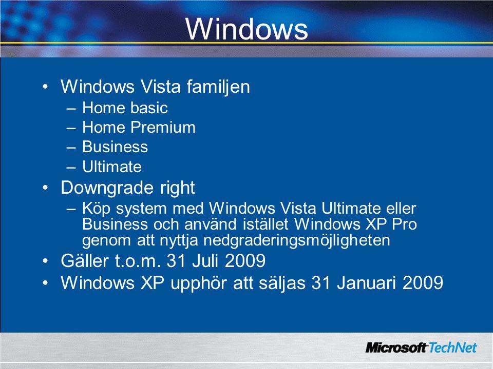 Windows Windows Vista familjen –Home basic –Home Premium –Business –Ultimate Downgrade right –Köp system med Windows Vista Ultimate eller Business och använd istället Windows XP Pro genom att nyttja nedgraderingsmöjligheten Gäller t.o.m.
