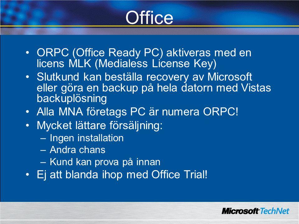 Office ORPC (Office Ready PC) aktiveras med en licens MLK (Medialess License Key) Slutkund kan beställa recovery av Microsoft eller göra en backup på hela datorn med Vistas backuplösning Alla MNA företags PC är numera ORPC.