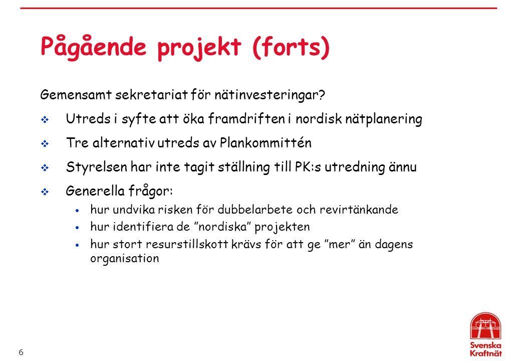 6 Pågående projekt (forts) Gemensamt sekretariat för nätinvesteringar?  Utreds i syfte att öka framdriften i nordisk nätplanering  Tre alternativ ut
