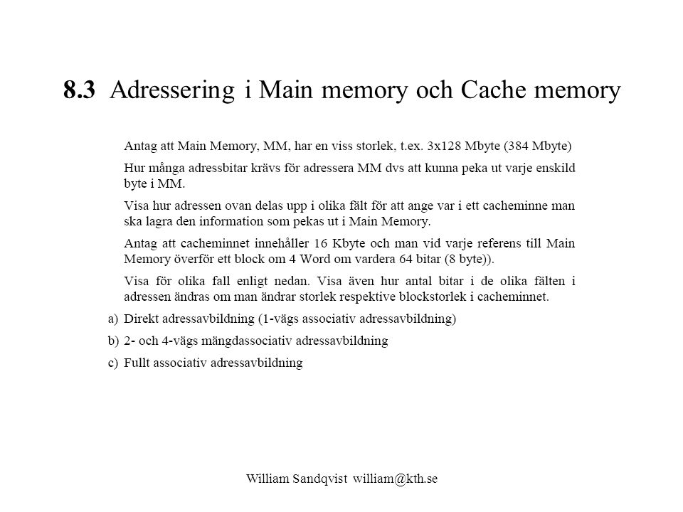 William Sandqvist william@kth.se 8.3 Adressering i Main memory och Cache memory