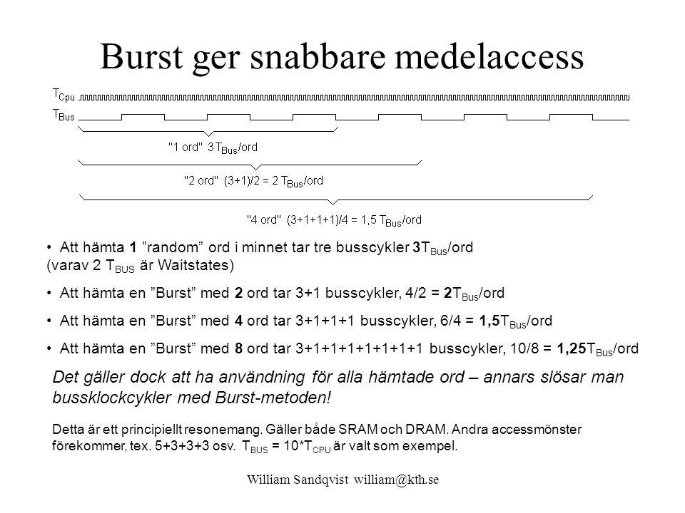 William Sandqvist william@kth.se I-Cache 16 Ord a' 4 Byte 32 bit, två ord/block Instruktionerna utförs i en följd tills hoppinstruktionen tillbaka till loopens början utförs.