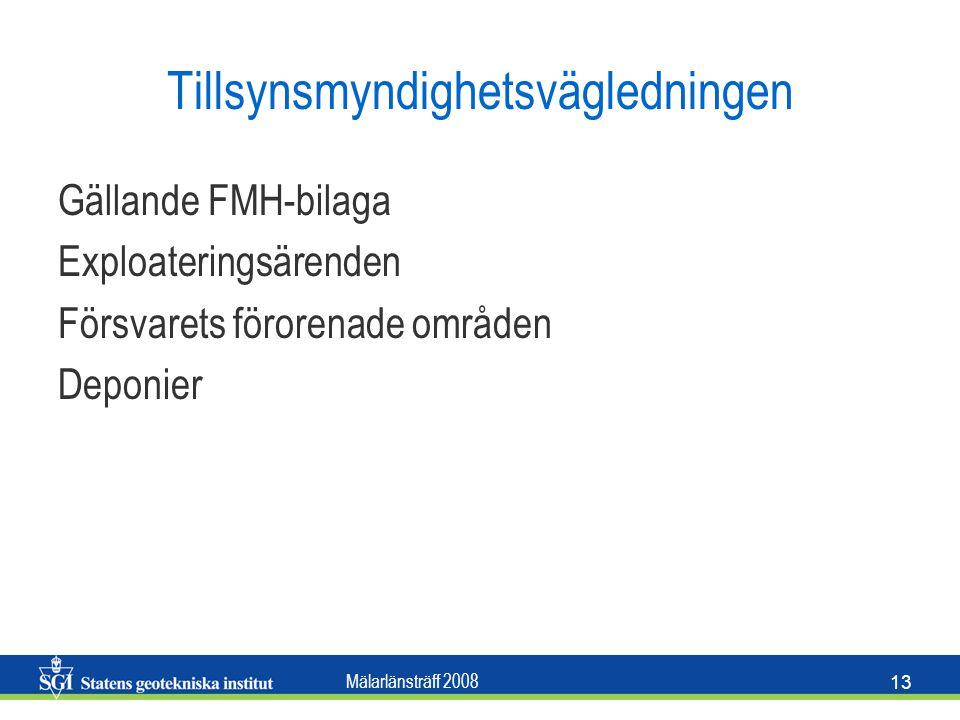 Mälarlänsträff 2008 13 Tillsynsmyndighetsvägledningen Gällande FMH-bilaga Exploateringsärenden Försvarets förorenade områden Deponier