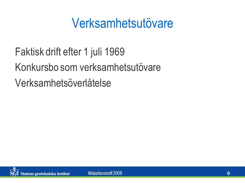 Mälarlänsträff 2008 9 Verksamhetsutövare Faktisk drift efter 1 juli 1969 Konkursbo som verksamhetsutövare Verksamhetsöverlåtelse