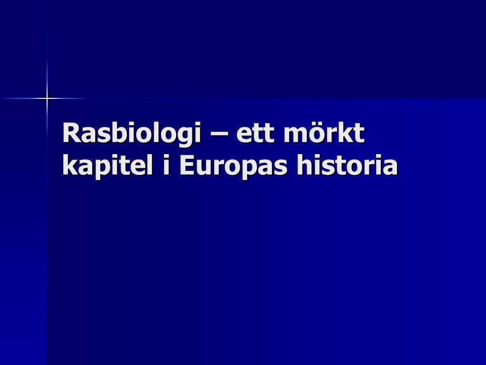 2 Rasbiologi 1600-1700-talet 1600-1700-talet Rasindelning svarta, gula vita.