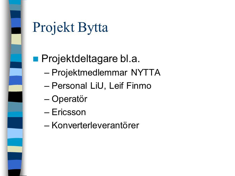 Projekt Bytta Projektdeltagare bl.a.