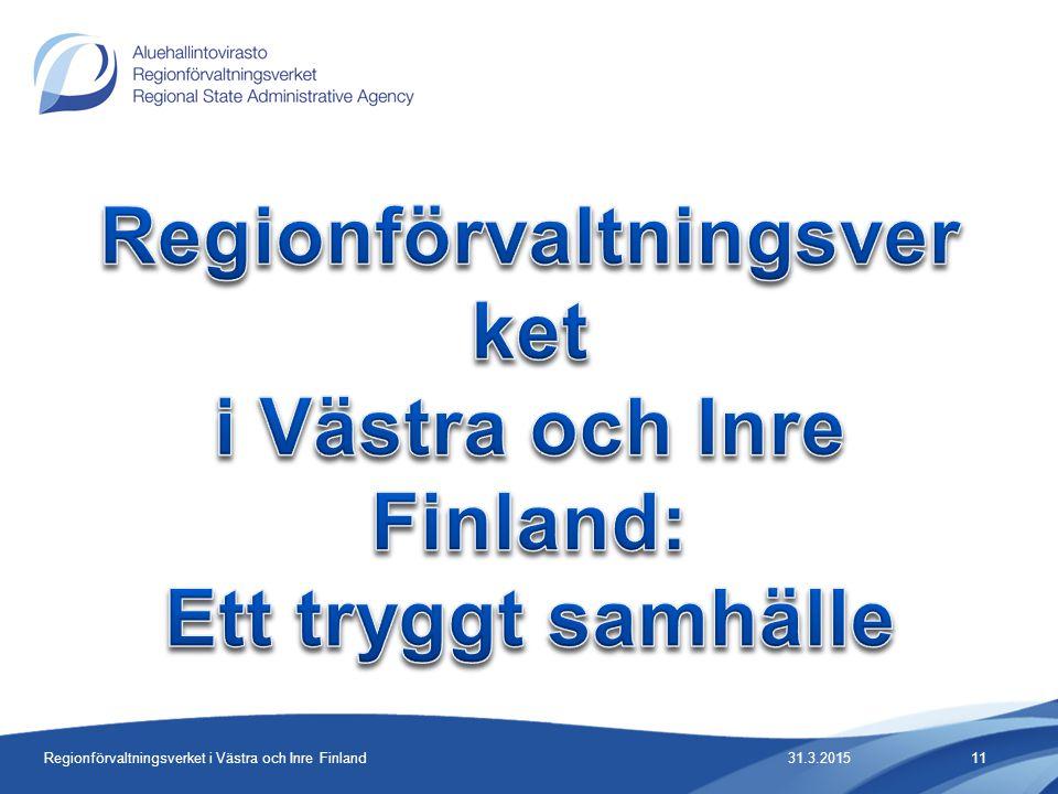 31.3.2015Regionförvaltningsverket i Västra och Inre Finland11