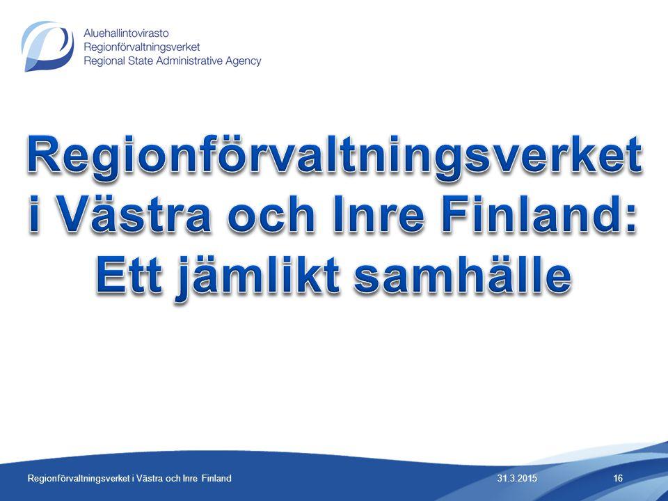 31.3.2015Regionförvaltningsverket i Västra och Inre Finland16