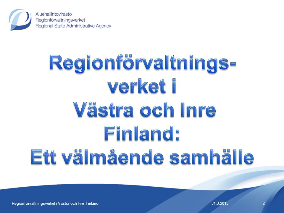 31.3.20152Regionförvaltningsverket i Västra och Inre Finland