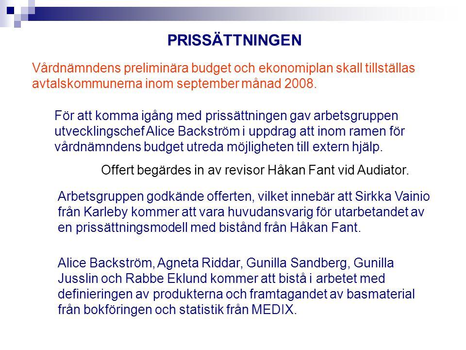 PRISSÄTTNINGEN Vårdnämndens preliminära budget och ekonomiplan skall tillställas avtalskommunerna inom september månad 2008.