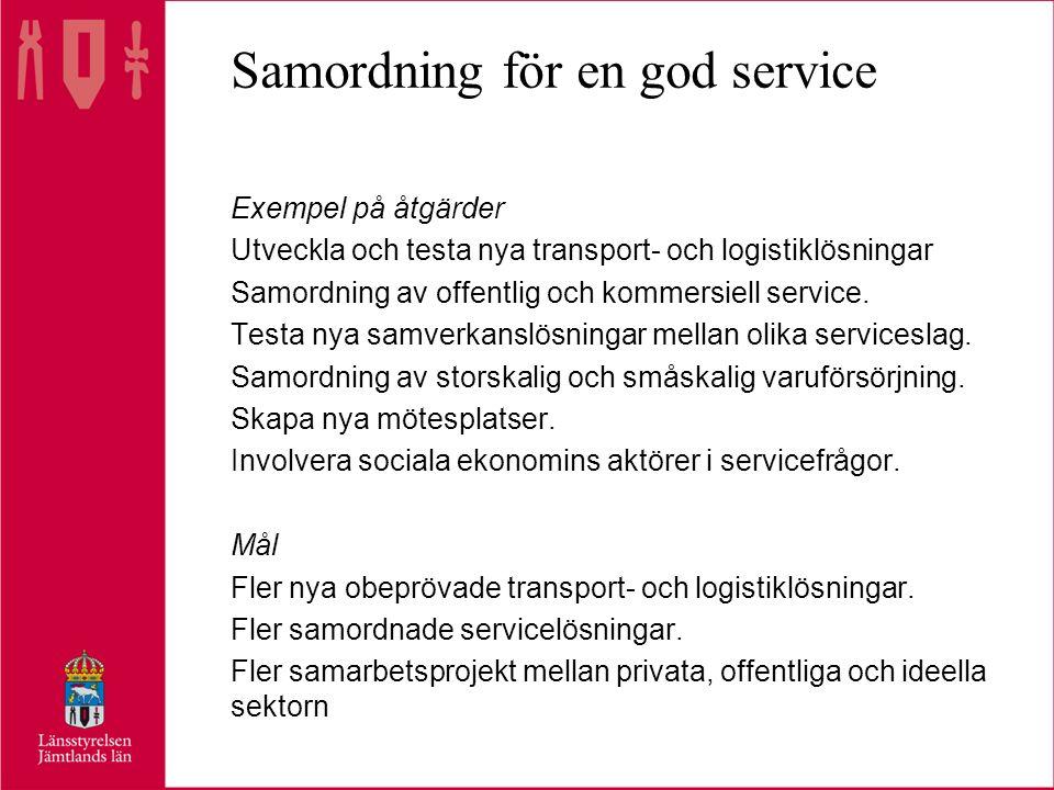 Samordning för en god service Exempel på åtgärder Utveckla och testa nya transport- och logistiklösningar Samordning av offentlig och kommersiell service.