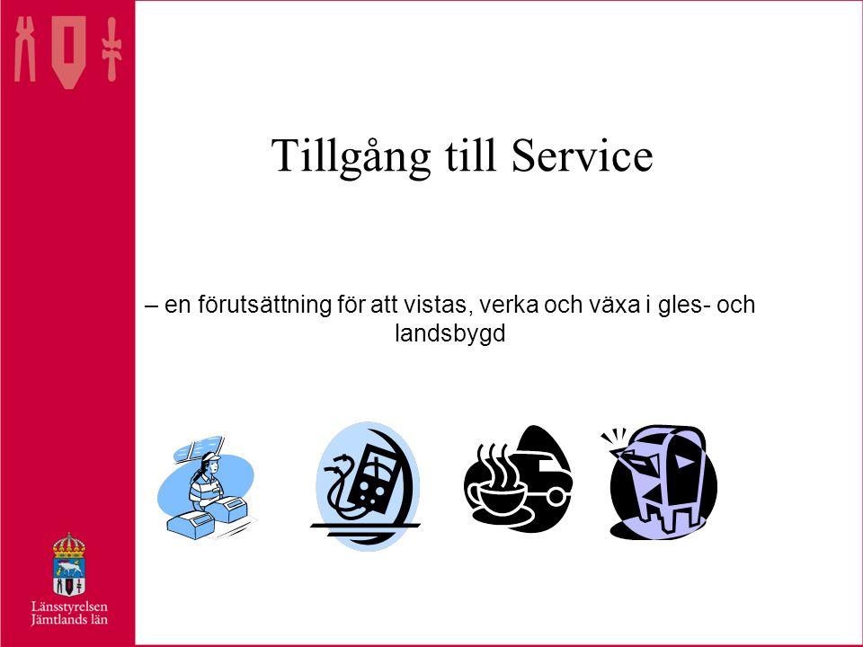 Tillgång till Service – en förutsättning för att vistas, verka och växa i gles- och landsbygd