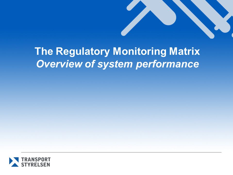 The Regulatory Monitoring Matrix Overview of system performance