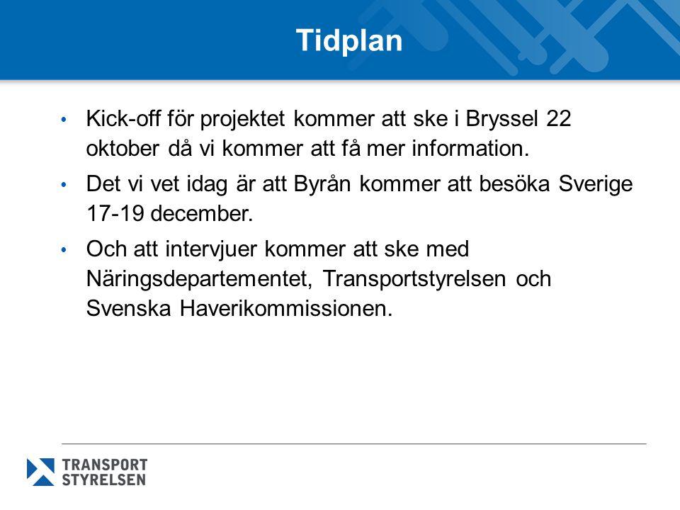 Tidplan Kick-off för projektet kommer att ske i Bryssel 22 oktober då vi kommer att få mer information.