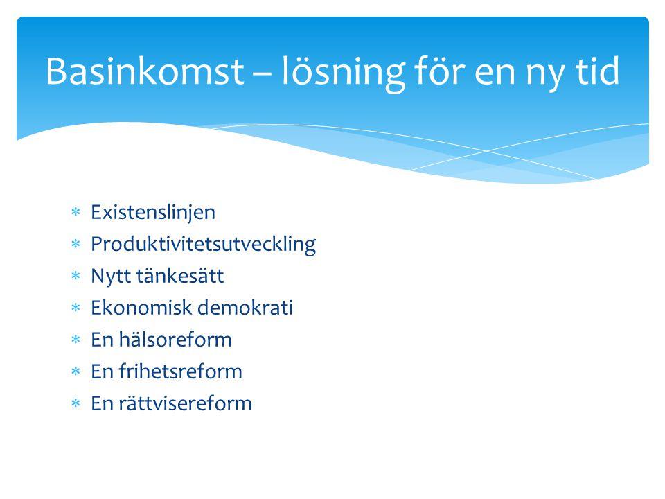 Systemskifte Från arbetslinjen till existenslinjen.