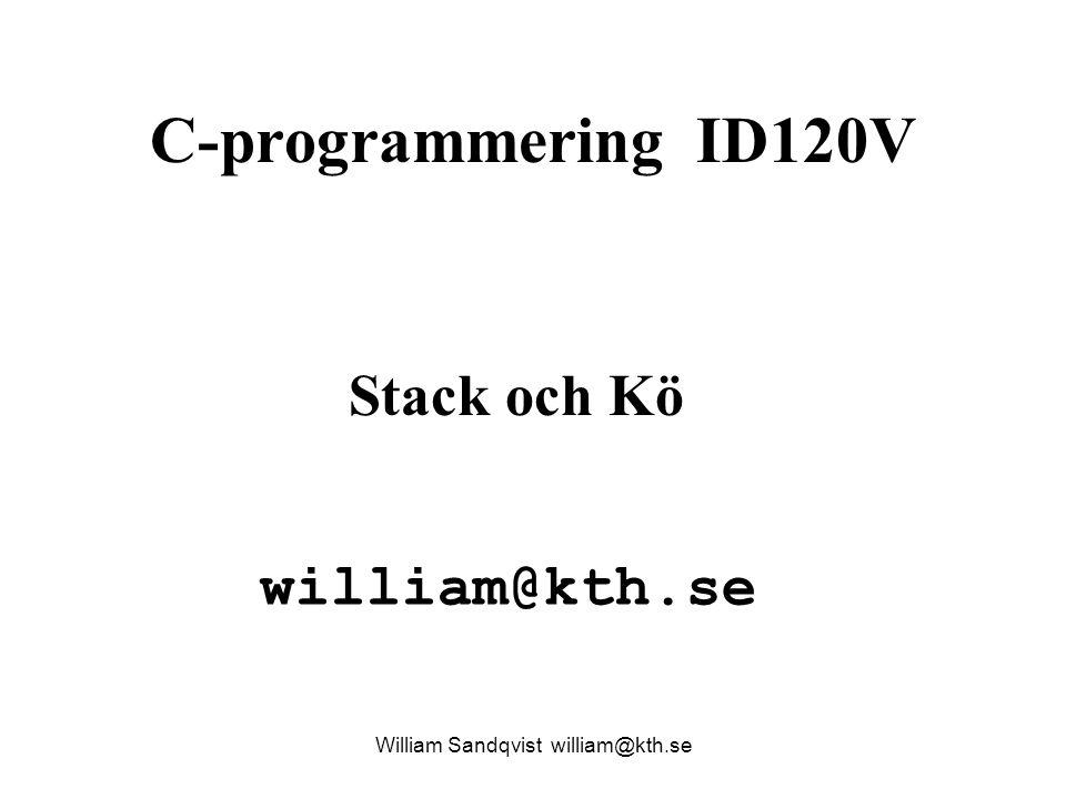 Fyller på stacken baklanges() William Sandqvist william@kth.se void Baklanges( char xString[] ) { int i; DataTyp data; BottenPekarTyp bottenPek = NULL ; for ( i=0 ; xString[i] != \0 ; ++i ) { data.heltalsData = xString[i]; Push( &bottenPek, data ); } for ( i=0 ; xString[i] != \0 ; ++i ) { Pop( &bottenPek, &data ); xString[i] = data.heltalsData ; } return; } NULL A n d e r s bottenPek