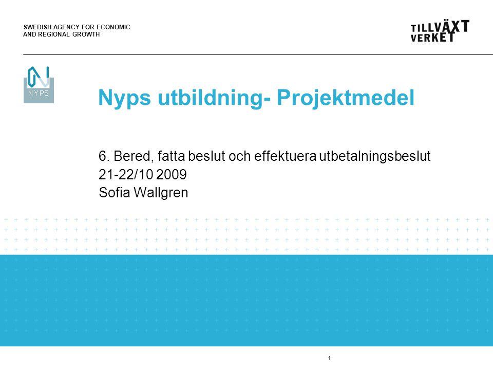 SWEDISH AGENCY FOR ECONOMIC AND REGIONAL GROWTH 2 Stegen fram till utbetalning (ärendehanterare) Beredning (ärendehanterare) Granskning och bearbetning av uppgifterna från ansökan om utbetalning.