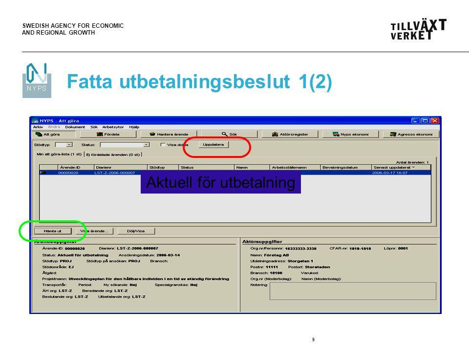 SWEDISH AGENCY FOR ECONOMIC AND REGIONAL GROWTH 10 Fatta utbetalningsbeslut 2(2)