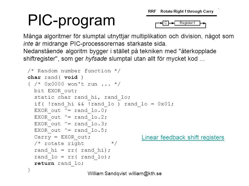 William Sandqvist william@kth.se PIC-program Många algoritmer för slumptal utnyttjar multiplikation och division, något som inte är midrange PIC-proce