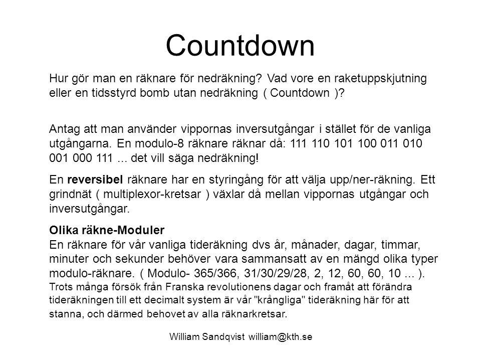 William Sandqvist william@kth.se Countdown Hur gör man en räknare för nedräkning? Vad vore en raketuppskjutning eller en tidsstyrd bomb utan nedräknin