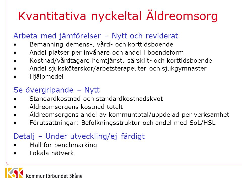 Har kommunen en medveten strategi inom vård och omsorg Medveten strategi Omedveten strategi Strävar mot mitten