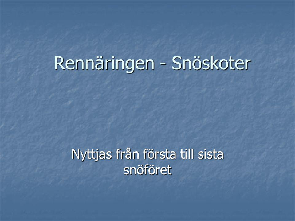 Rennäringen - Snöskoter Nyttjas från första till sista snöföret