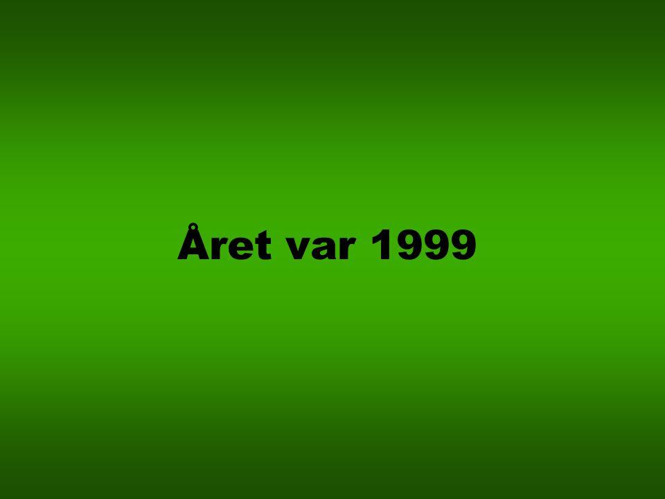Året var 1999