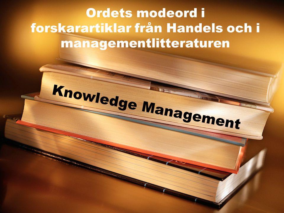 Ordets modeord i forskarartiklar från Handels och i managementlitteraturen Knowledge Management