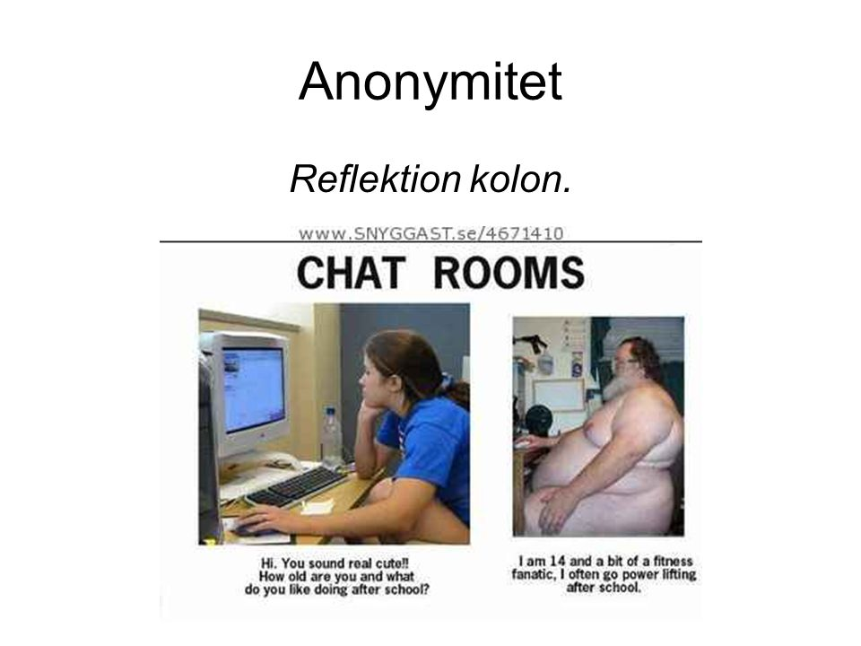 Anonymitet Reflektion kolon.