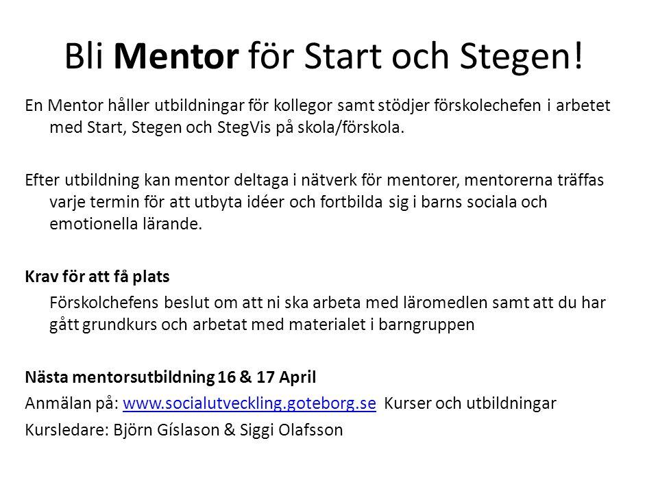 Bli Mentor för Start och Stegen! En Mentor håller utbildningar för kollegor samt stödjer förskolechefen i arbetet med Start, Stegen och StegVis på sko