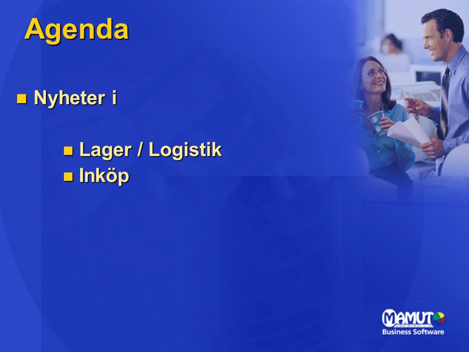 Agenda Nyheter i Nyheter i Lager / Logistik Lager / Logistik Inköp Inköp