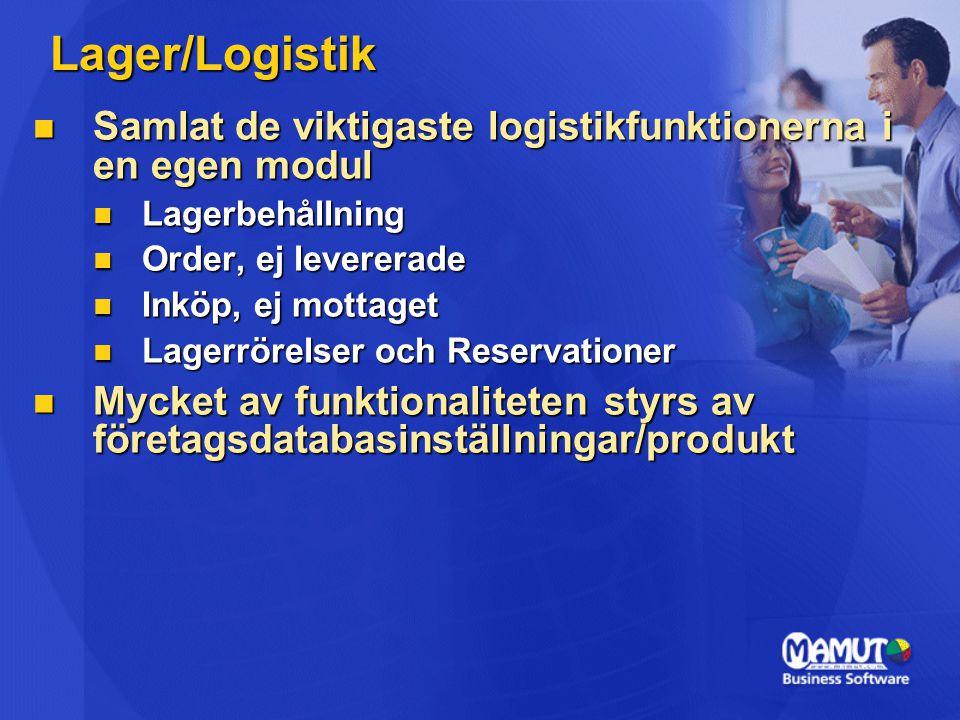 Lager/Logistik Samlat de viktigaste logistikfunktionerna i en egen modul Samlat de viktigaste logistikfunktionerna i en egen modul Lagerbehållning Lagerbehållning Order, ej levererade Order, ej levererade Inköp, ej mottaget Inköp, ej mottaget Lagerrörelser och Reservationer Lagerrörelser och Reservationer Mycket av funktionaliteten styrs av företagsdatabasinställningar/produkt Mycket av funktionaliteten styrs av företagsdatabasinställningar/produkt