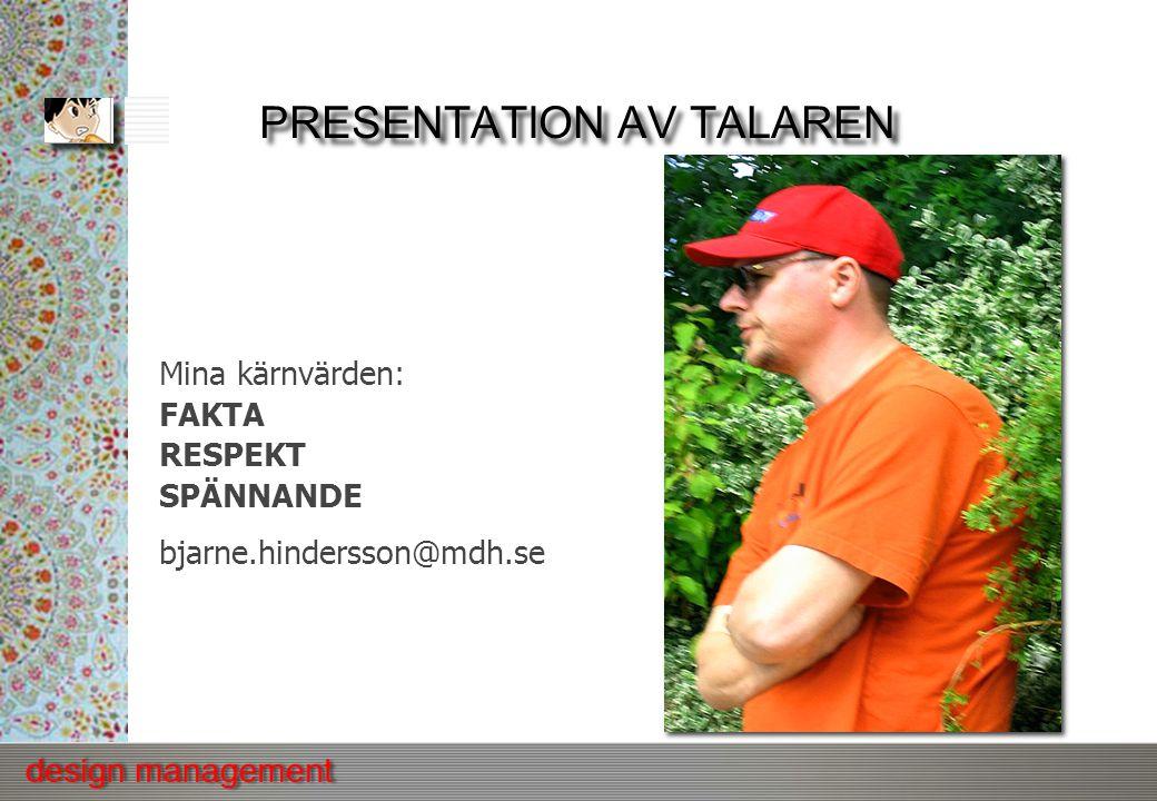PRESENTATION AV TALAREN Mina kärnvärden: FAKTA RESPEKT SPÄNNANDE bjarne.hindersson@mdh.se