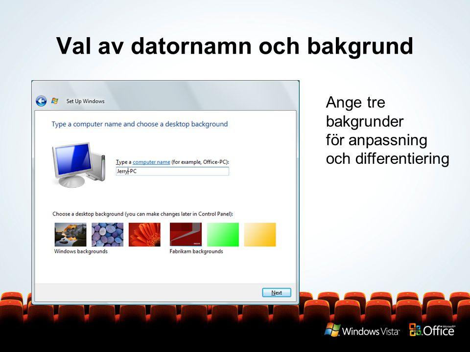Val av datornamn och bakgrund Ange tre bakgrunder för anpassning och differentiering