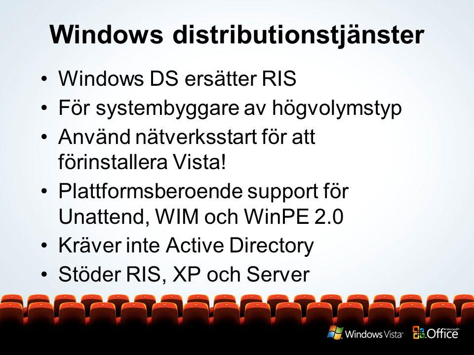 Windows distributionstjänster Windows DS ersätter RIS För systembyggare av högvolymstyp Använd nätverksstart för att förinstallera Vista.