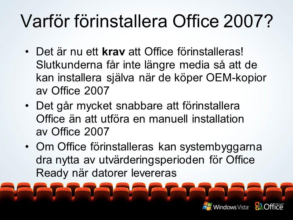Varför förinstallera Office 2007.Det är nu ett krav att Office förinstalleras.