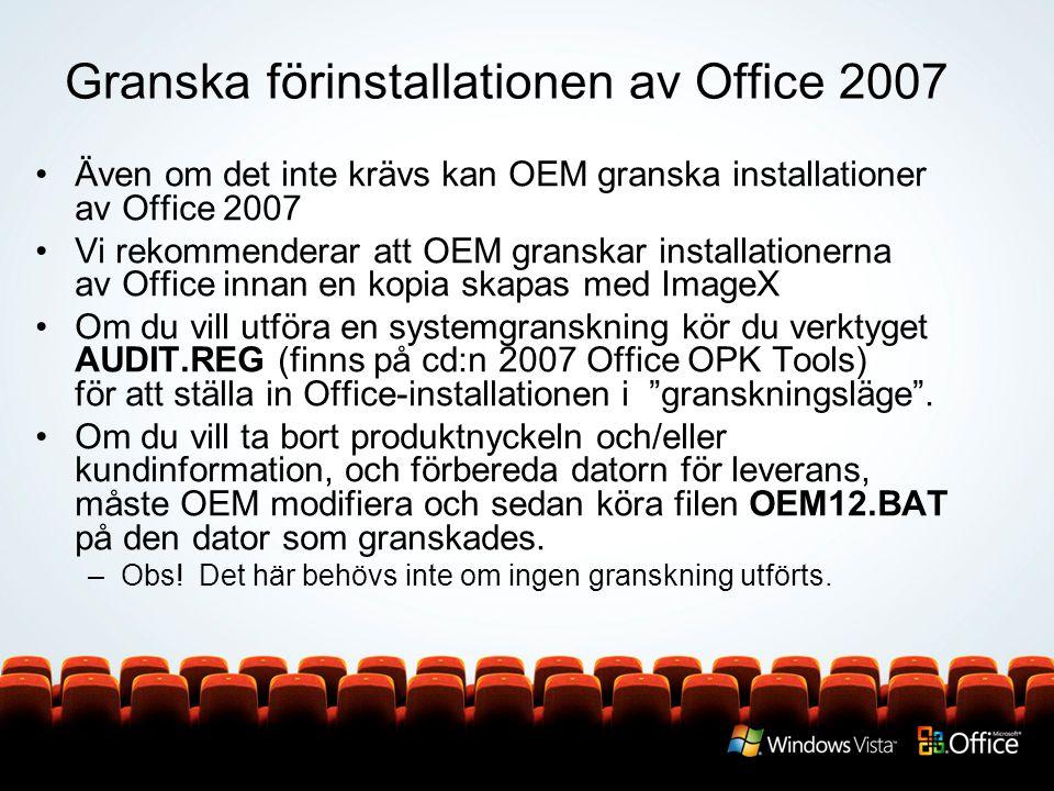 Granska förinstallationen av Office 2007 Även om det inte krävs kan OEM granska installationer av Office 2007 Vi rekommenderar att OEM granskar installationerna av Office innan en kopia skapas med ImageX Om du vill utföra en systemgranskning kör du verktyget AUDIT.REG (finns på cd:n 2007 Office OPK Tools) för att ställa in Office-installationen i granskningsläge .