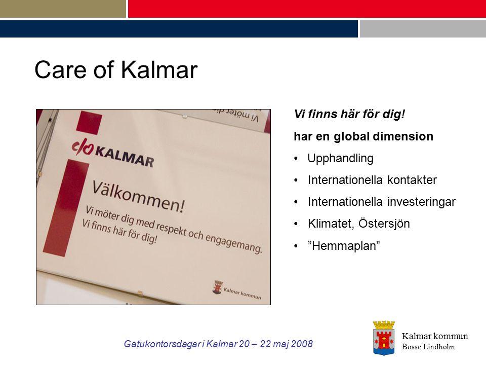 Kalmar kommun Bosse Lindholm Gatukontorsdagar i Kalmar 20 – 22 maj 2008 Care of Kalmar Vi finns här för dig! har en global dimension Upphandling Inter