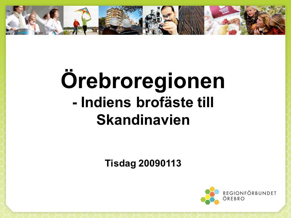 Örebroregionen - Indiens brofäste till Skandinavien Tisdag 20090113