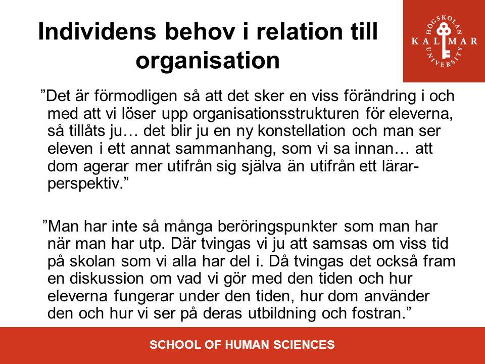 """Individens behov i relation till organisation """"Det är förmodligen så att det sker en viss förändring i och med att vi löser upp organisationsstrukture"""