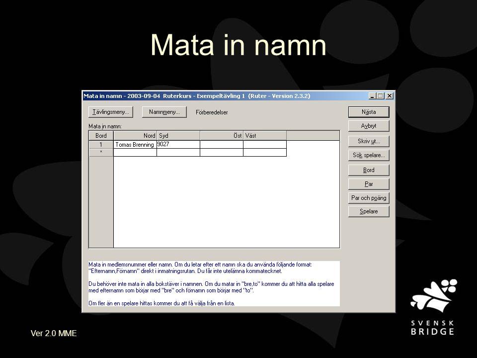 Ver 2.0 MME Mata in namn