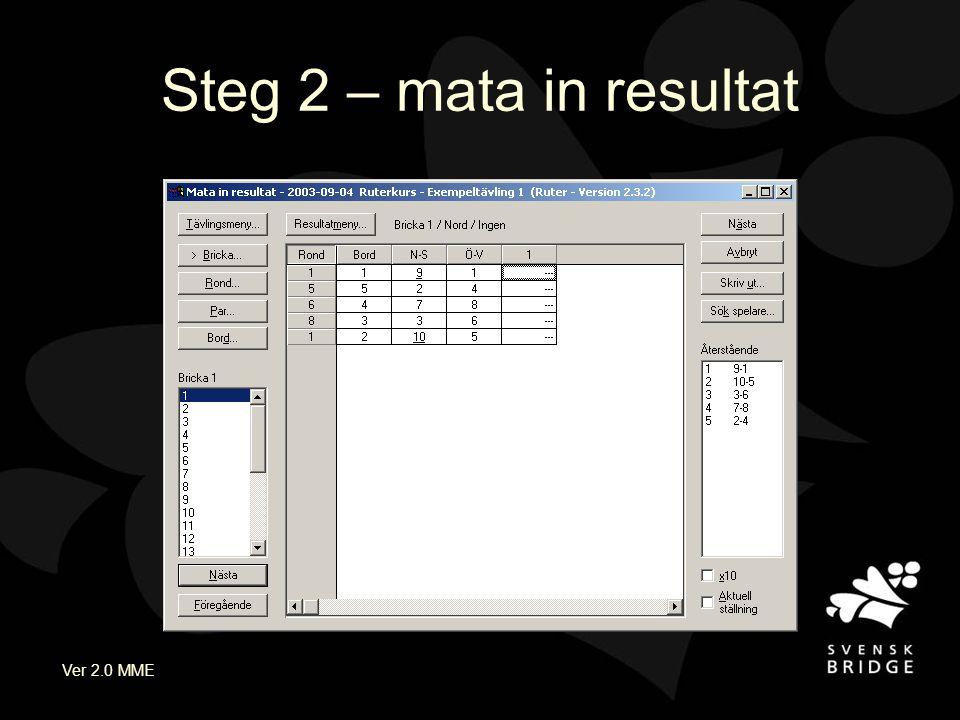 Ver 2.0 MME Steg 2 – mata in resultat