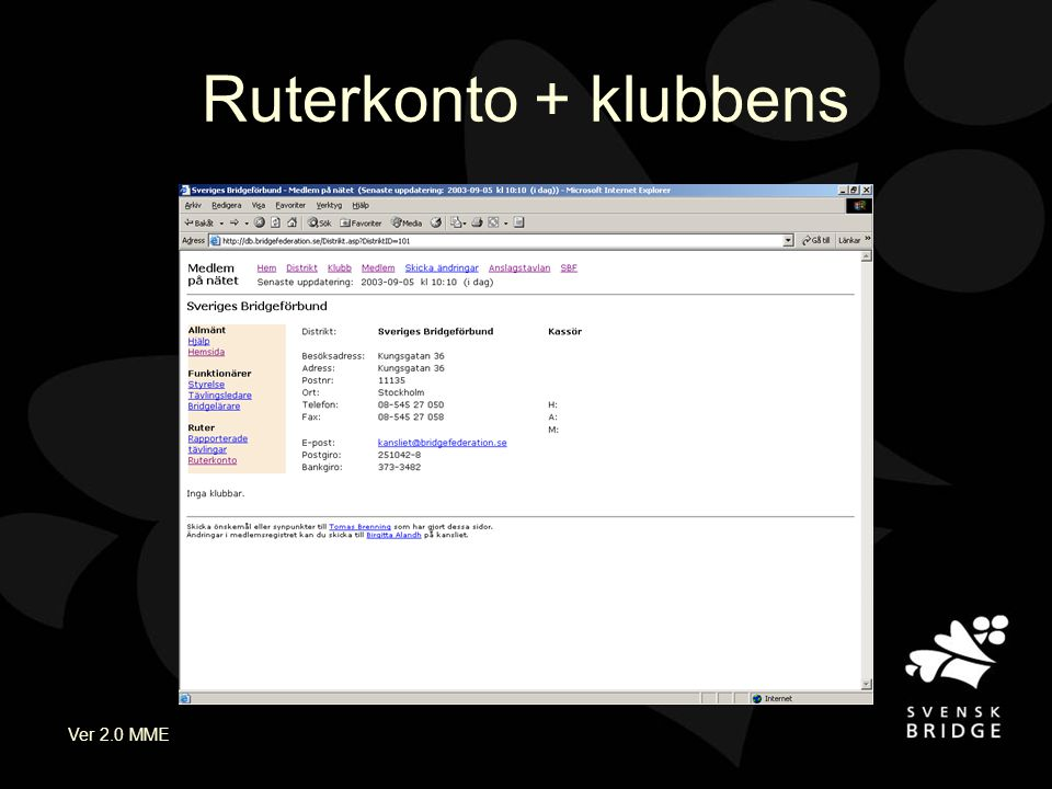 Ver 2.0 MME Ruterkonto + klubbens