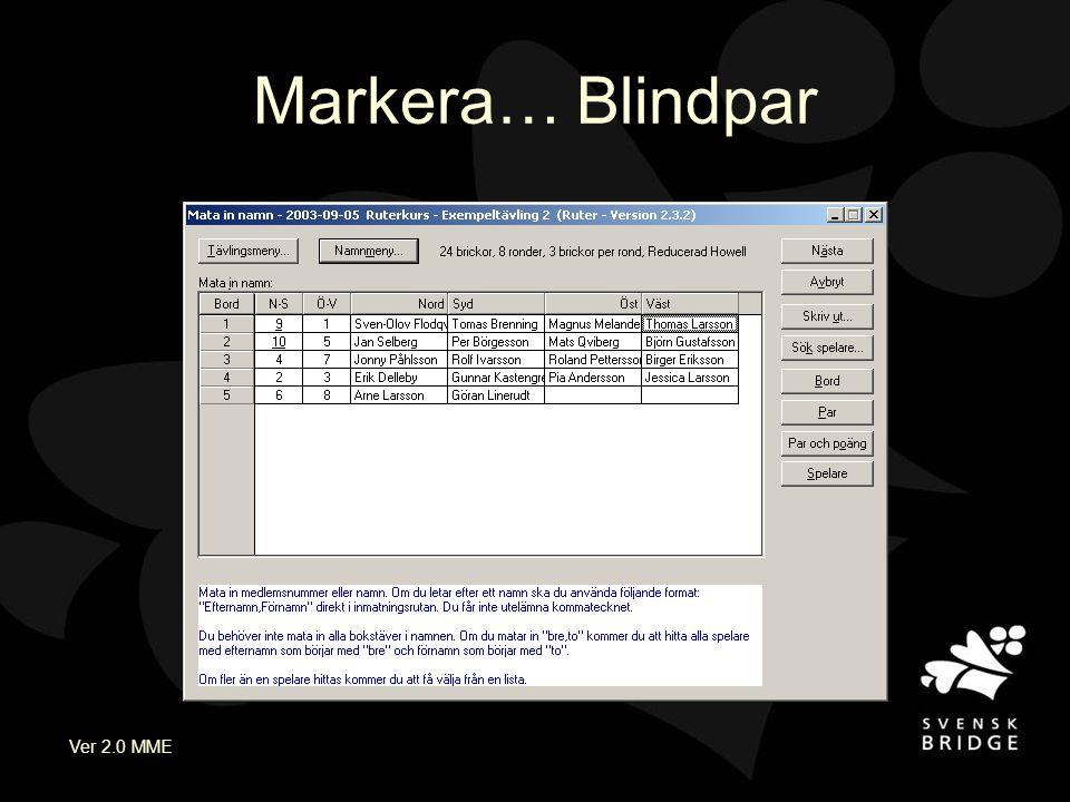 Ver 2.0 MME Markera… Blindpar