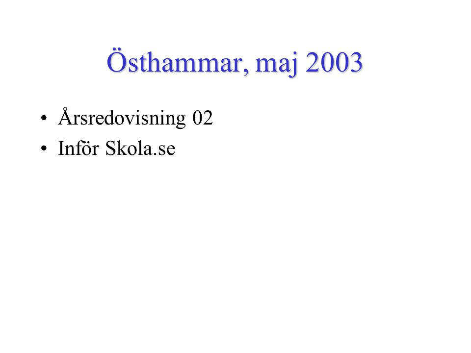 Östhammar, maj 2003 Årsredovisning 02 Inför Skola.se